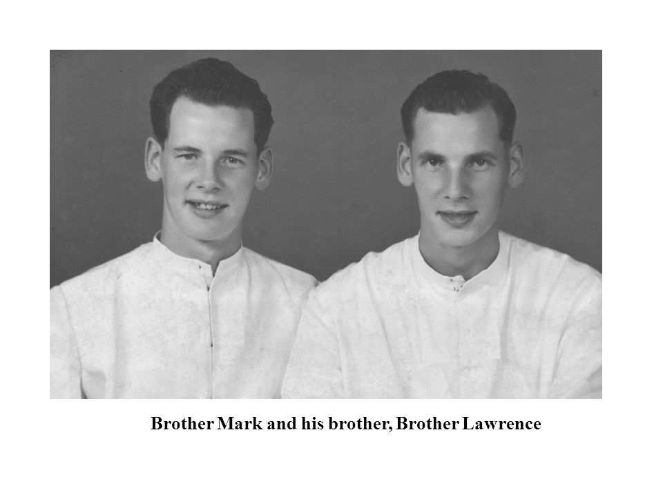Brother Mark and his brother, Brother Lawrence