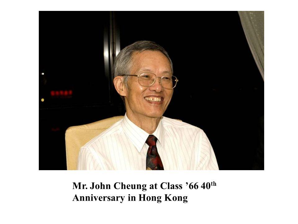 Mr. John Cheung at Class '66 40 th Anniversary in Hong Kong
