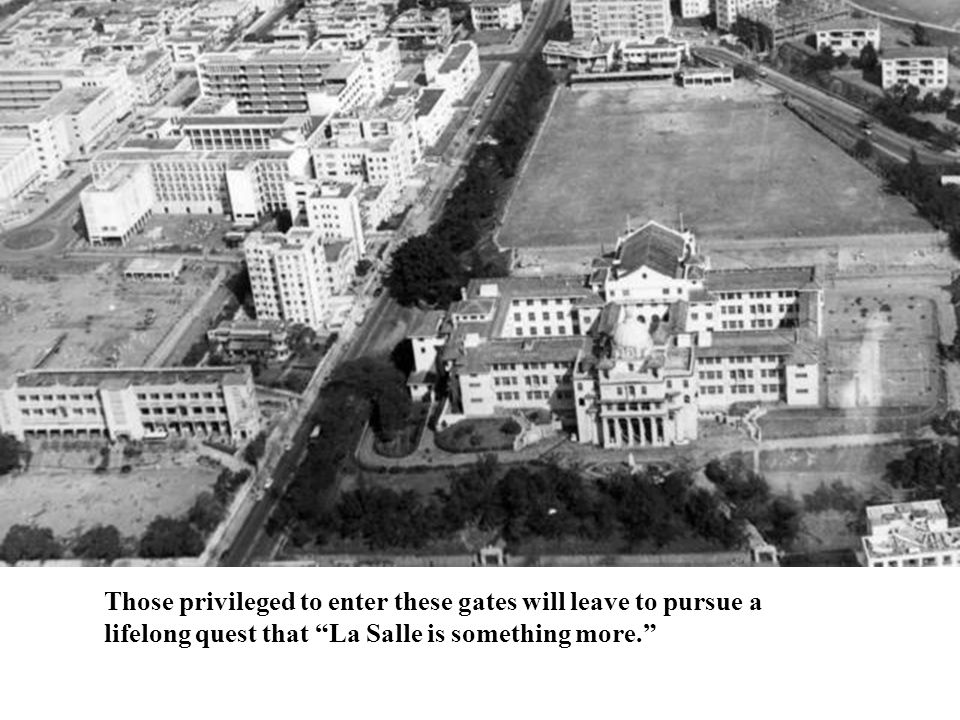 """Those privileged to enter these gates will leave to pursue a lifelong quest that """"La Salle is something more."""""""