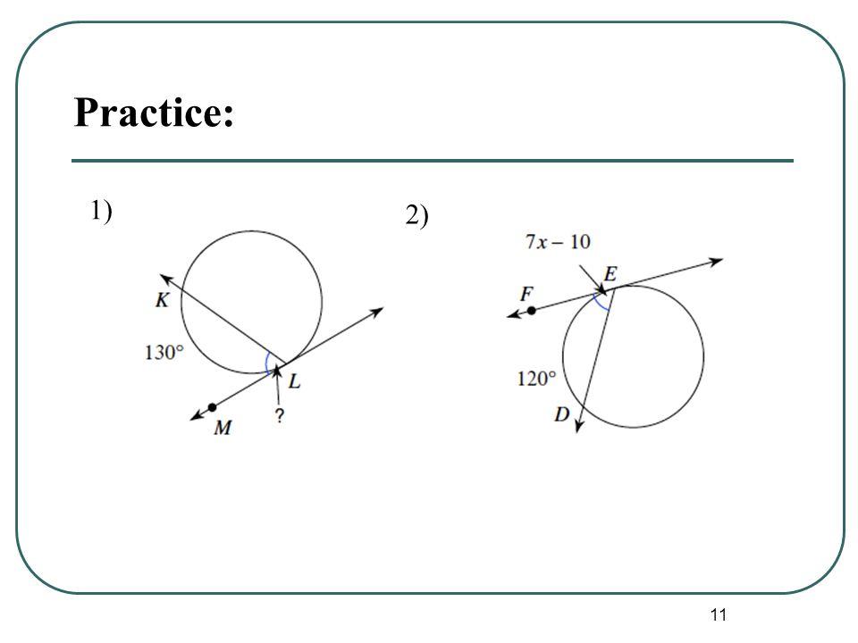 11 Practice: 1) 2)