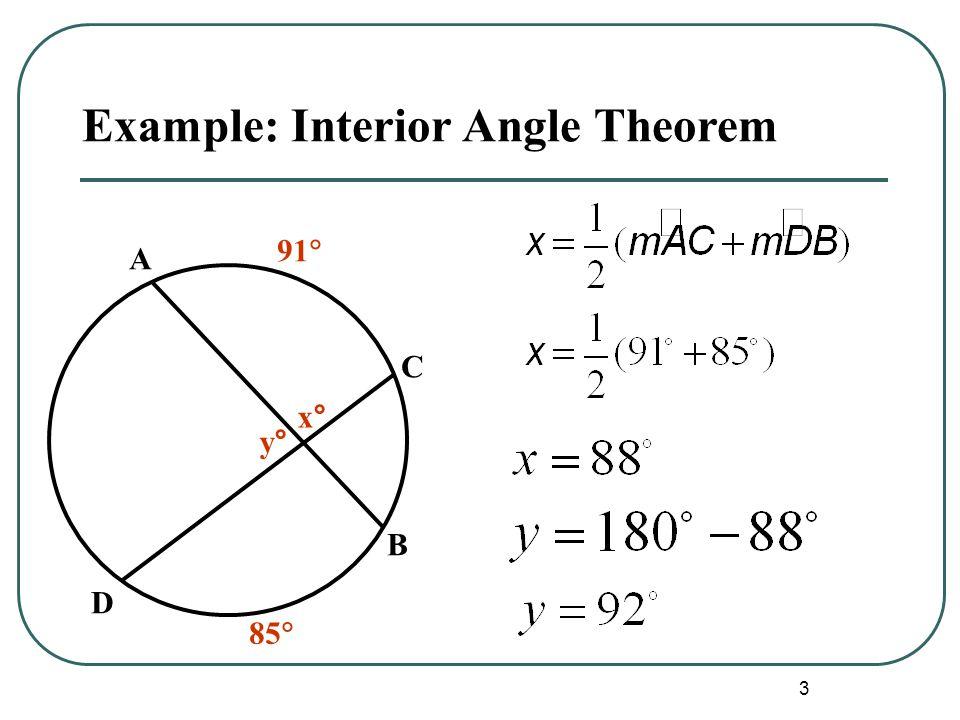 3 A B C D x°x° 91  85  Example: Interior Angle Theorem y°y°
