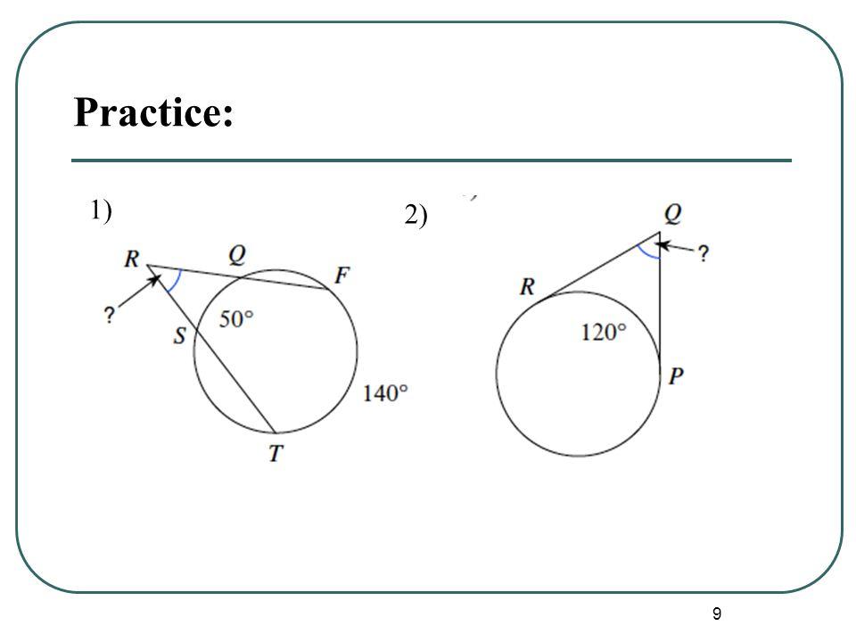 9 Practice: 1) 2)