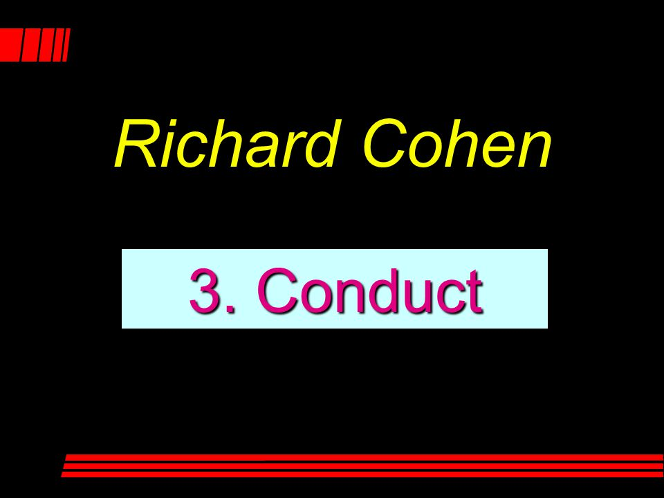 3. Conduct Richard Cohen