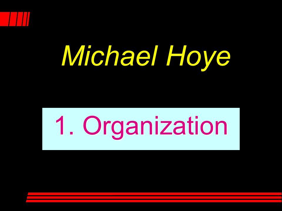 Michael Hoye 1. Organization