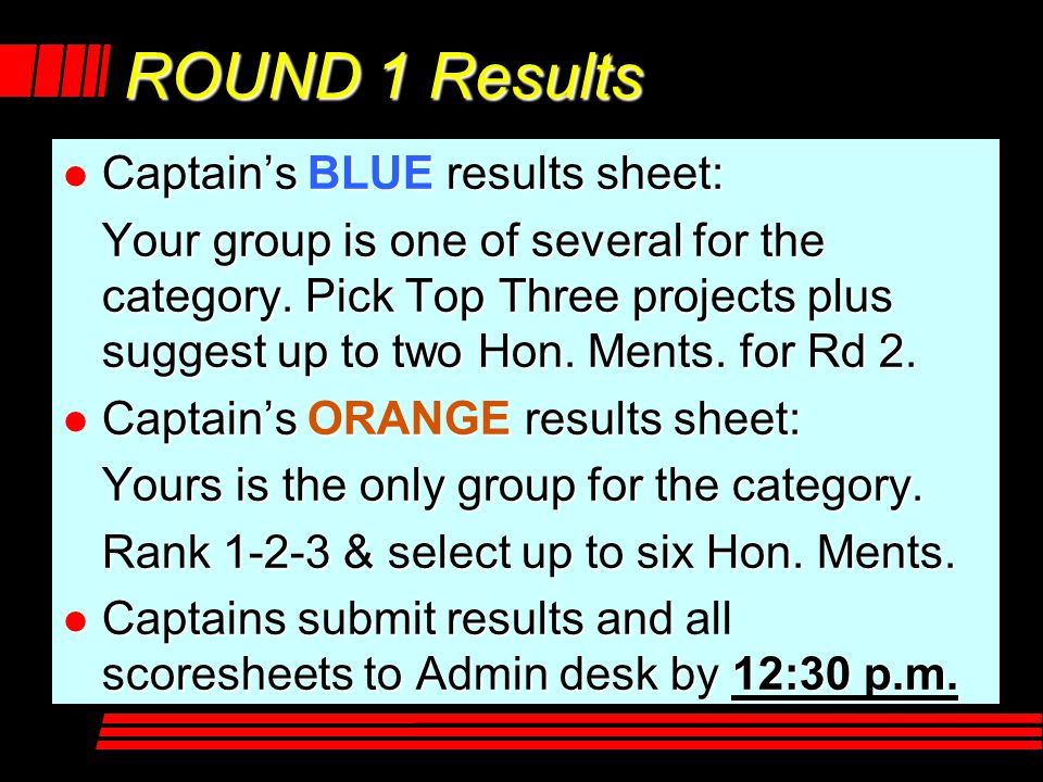 ROUND 1 Results l Captain's BLUE results sheet: Your group is one of several for the category.