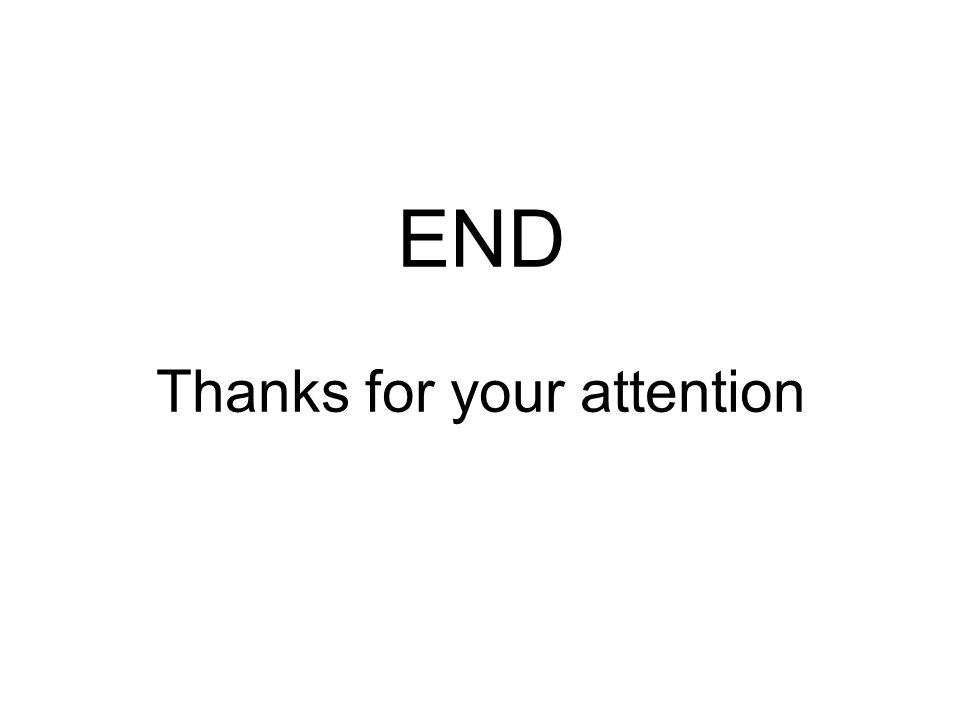 END Thanks for your attention