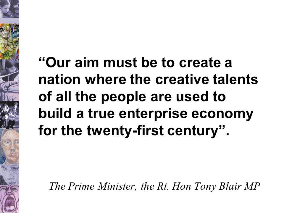 Our aim must be to create a nation where the creative talents of all the people are used to build a true enterprise economy for the twenty-first century .