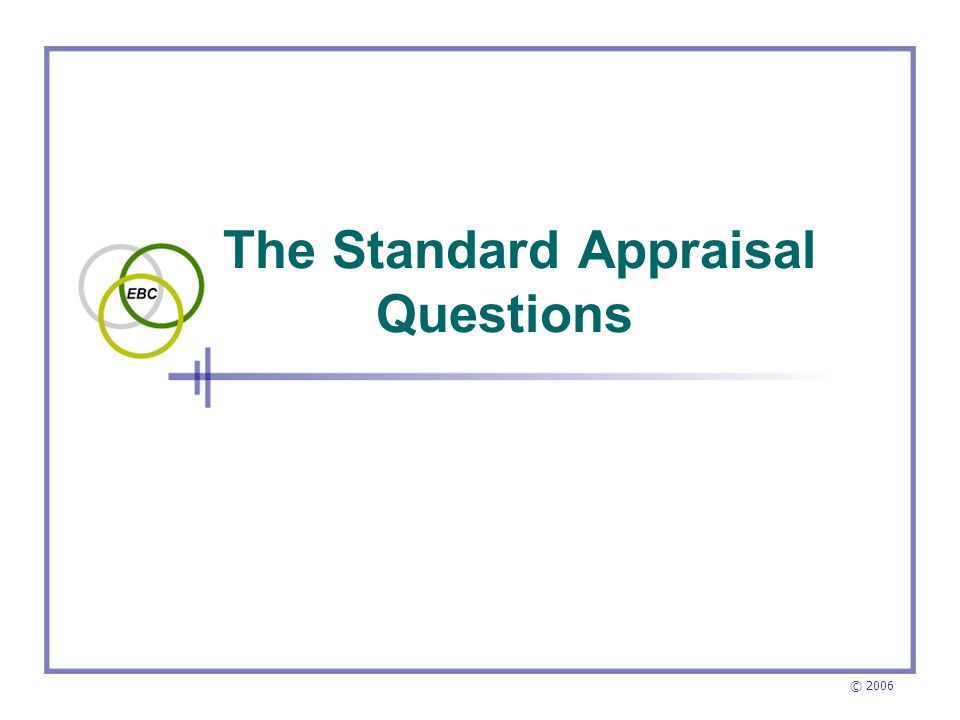 © 2006 The Standard Appraisal Questions