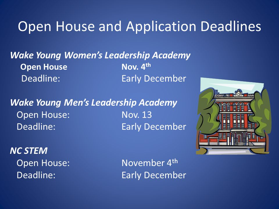 Open House and Application Deadlines Wake Young Women's Leadership Academy Open House Nov.