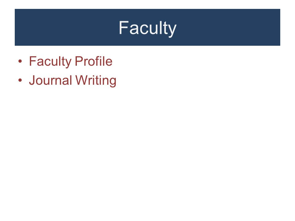 Faculty Faculty Profile Journal Writing