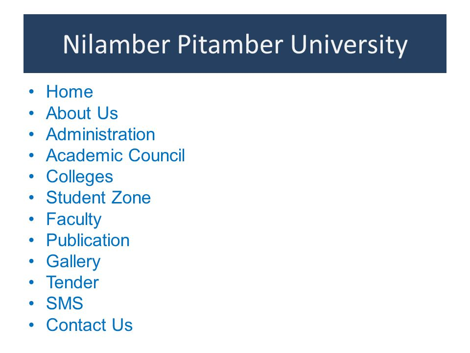 Nilamber Pitamber University Home About Us Administration Academic Council Colleges Student Zone Faculty Publication Gallery Tender SMS Contact Us