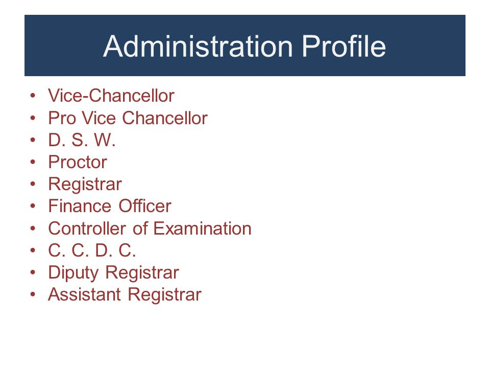 Administration Profile Vice-Chancellor Pro Vice Chancellor D.