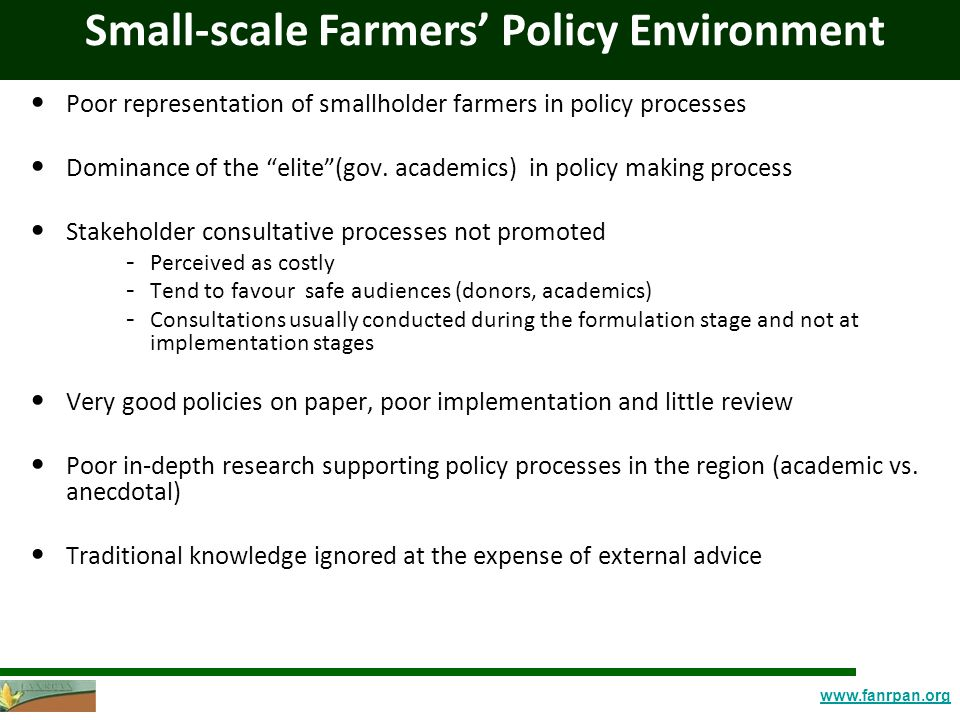 www.fanrpan.org Poor representation of smallholder farmers in policy processes Dominance of the elite (gov.