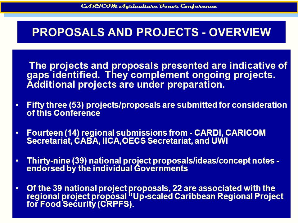 16 PROPOSALS AND PROJECTS - OVERVIEW The projects and proposals presented are indicative of gaps identified.