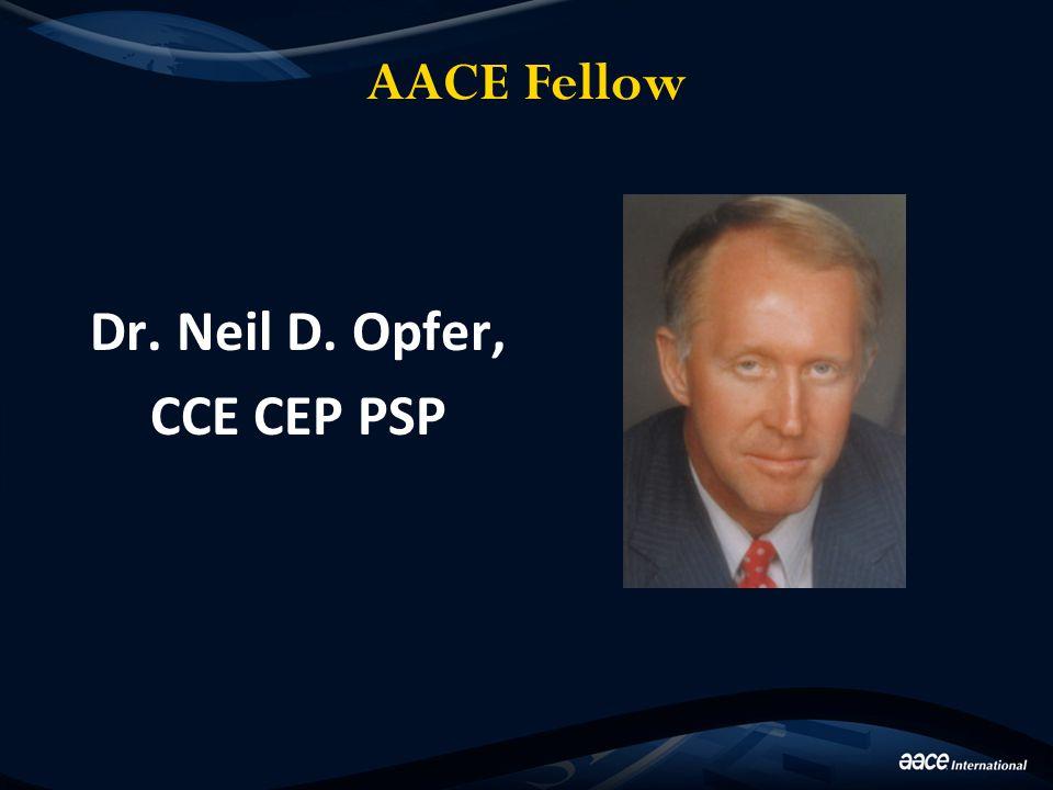 AACE Fellow Dr. Neil D. Opfer, CCE CEP PSP