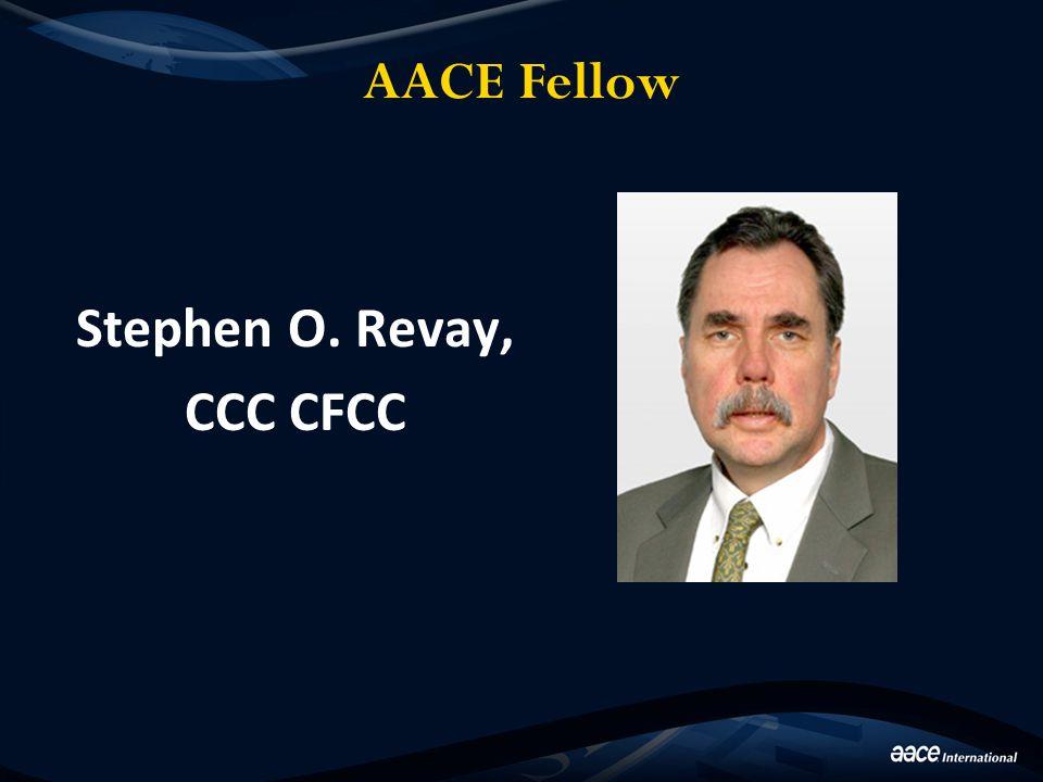 AACE Fellow Stephen O. Revay, CCC CFCC