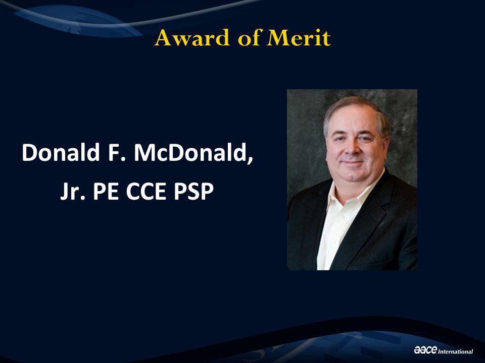 Award of Merit Donald F. McDonald, Jr. PE CCE PSP