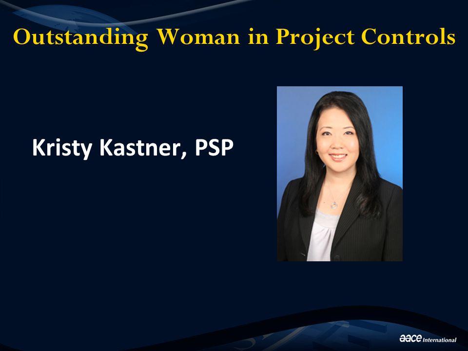 Outstanding Woman in Project Controls Kristy Kastner, PSP