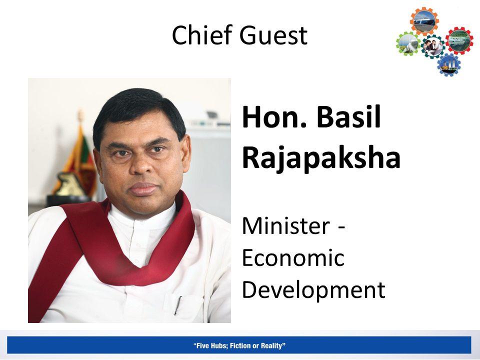 Chief Guest Hon. Basil Rajapaksha Minister - Economic Development