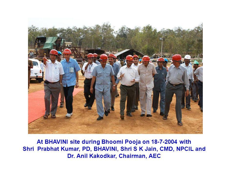 At BHAVINI site during Bhoomi Pooja on 18-7-2004 with Shri Prabhat Kumar, PD, BHAVINI, Shri S K Jain, CMD, NPCIL and Dr.