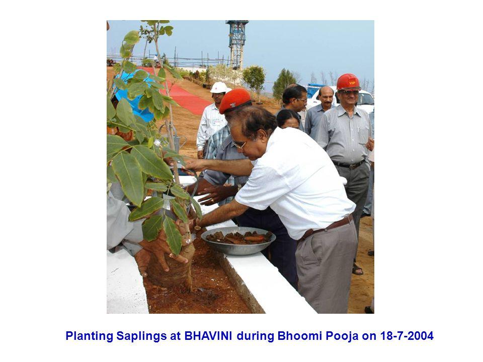 Planting Saplings at BHAVINI during Bhoomi Pooja on 18-7-2004