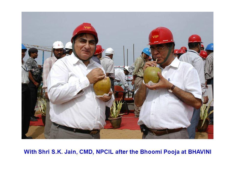 With Shri S.K. Jain, CMD, NPCIL after the Bhoomi Pooja at BHAVINI
