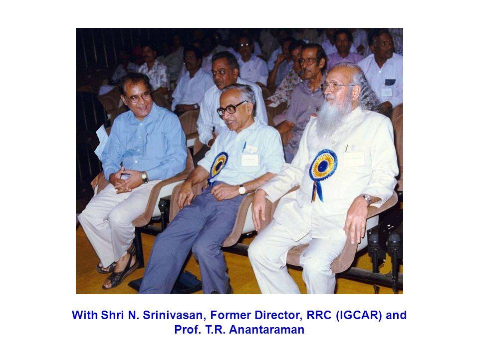 With Shri N. Srinivasan, Former Director, RRC (IGCAR) and Prof. T.R. Anantaraman