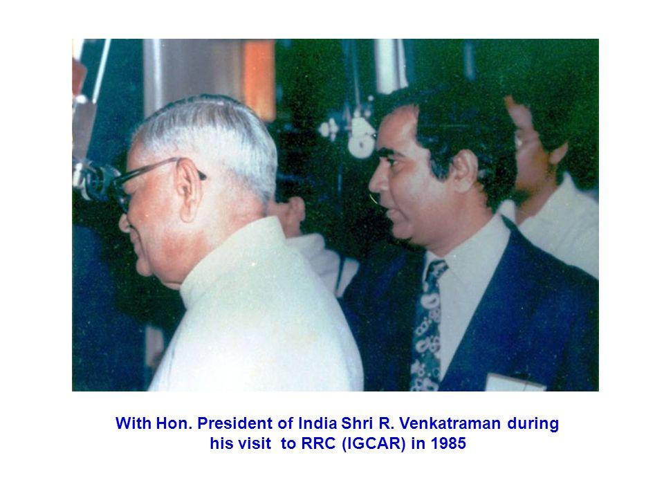 With Hon. President of India Shri R. Venkatraman during his visit to RRC (IGCAR) in 1985