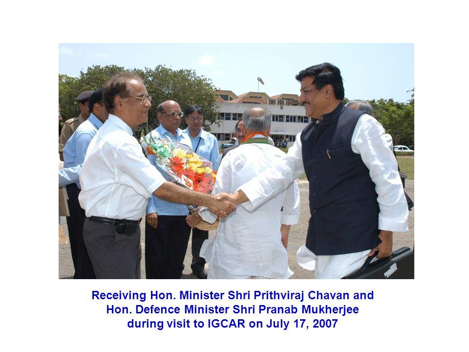 Receiving Hon.Minister Shri Prithviraj Chavan and Hon.