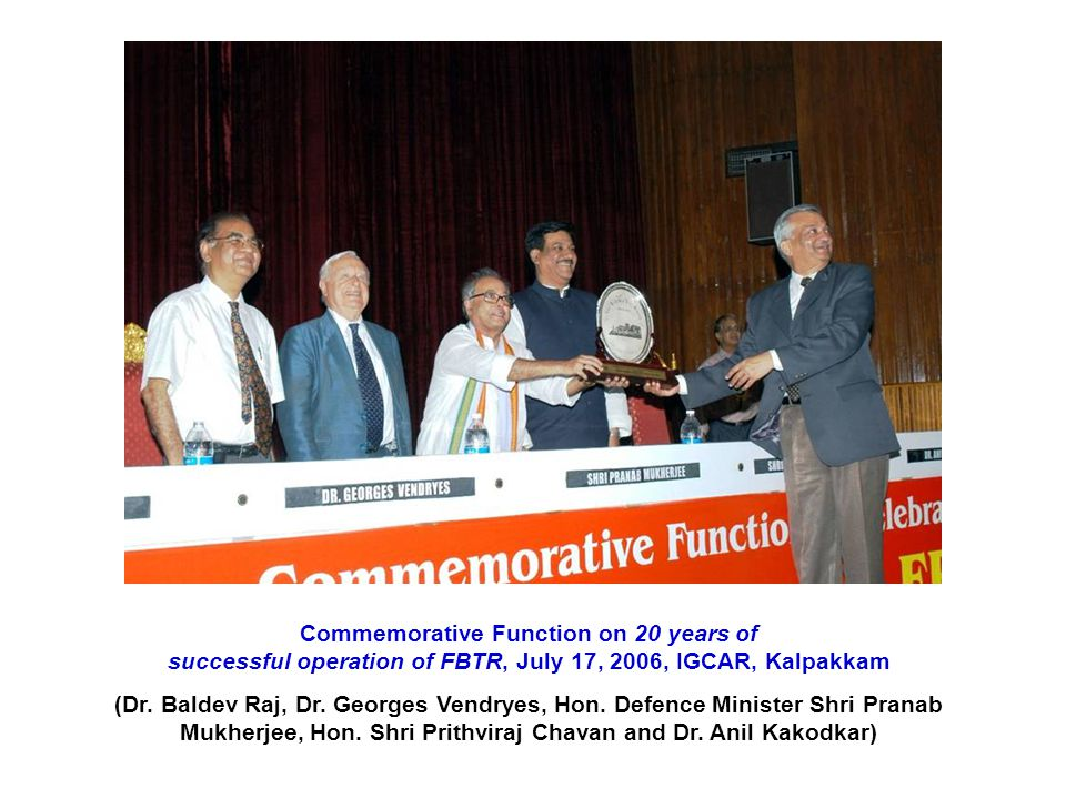 Commemorative Function on 20 years of successful operation of FBTR, July 17, 2006, IGCAR, Kalpakkam (Dr.