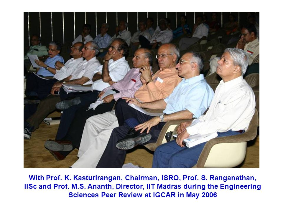 With Prof.K. Kasturirangan, Chairman, ISRO, Prof.