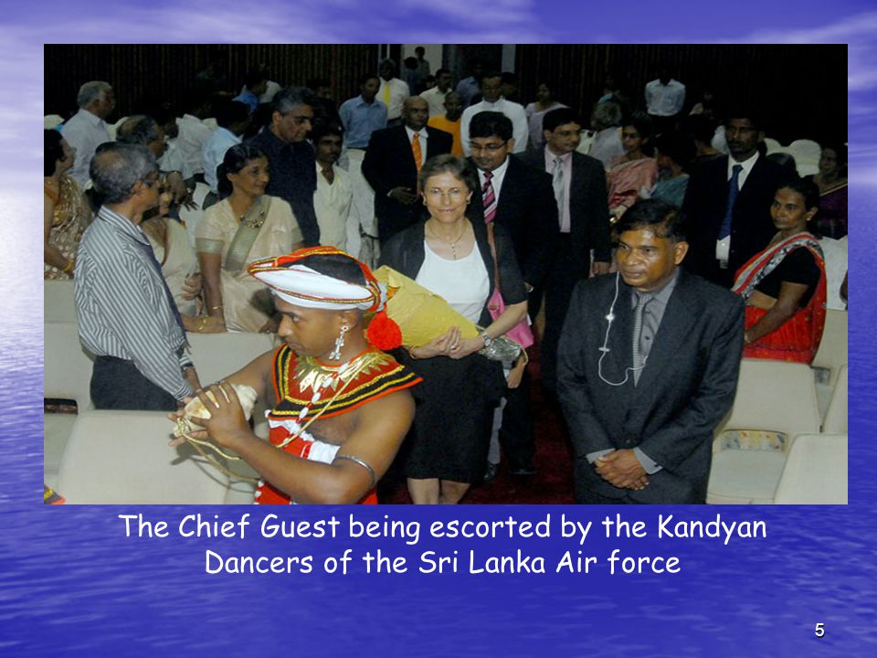 5 The Chief Guest being escorted by the Kandyan Dancers of the Sri Lanka Air force