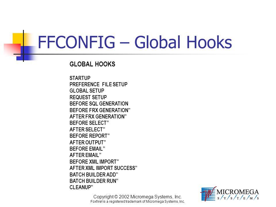 Copyright © 2002 Micromega Systems, Inc. Foxfire! is a registered trademark of Micromega Systems, Inc. GLOBAL HOOKS STARTUP PREFERENCE FILE SETUP GLOB