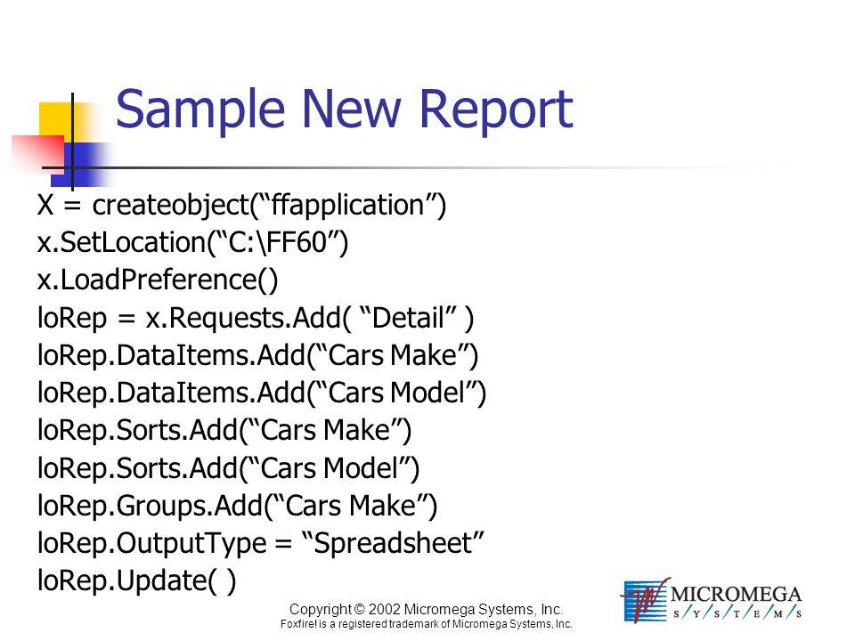 "Copyright © 2002 Micromega Systems, Inc. Foxfire! is a registered trademark of Micromega Systems, Inc. Sample New Report X = createobject(""ffapplicati"