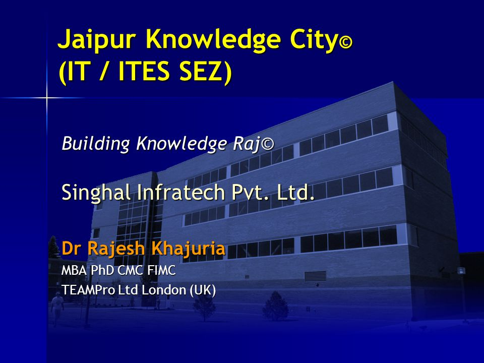 Jaipur Knowledge City© (IT / ITES SEZ) Building Knowledge Raj© Singhal Infratech Pvt.