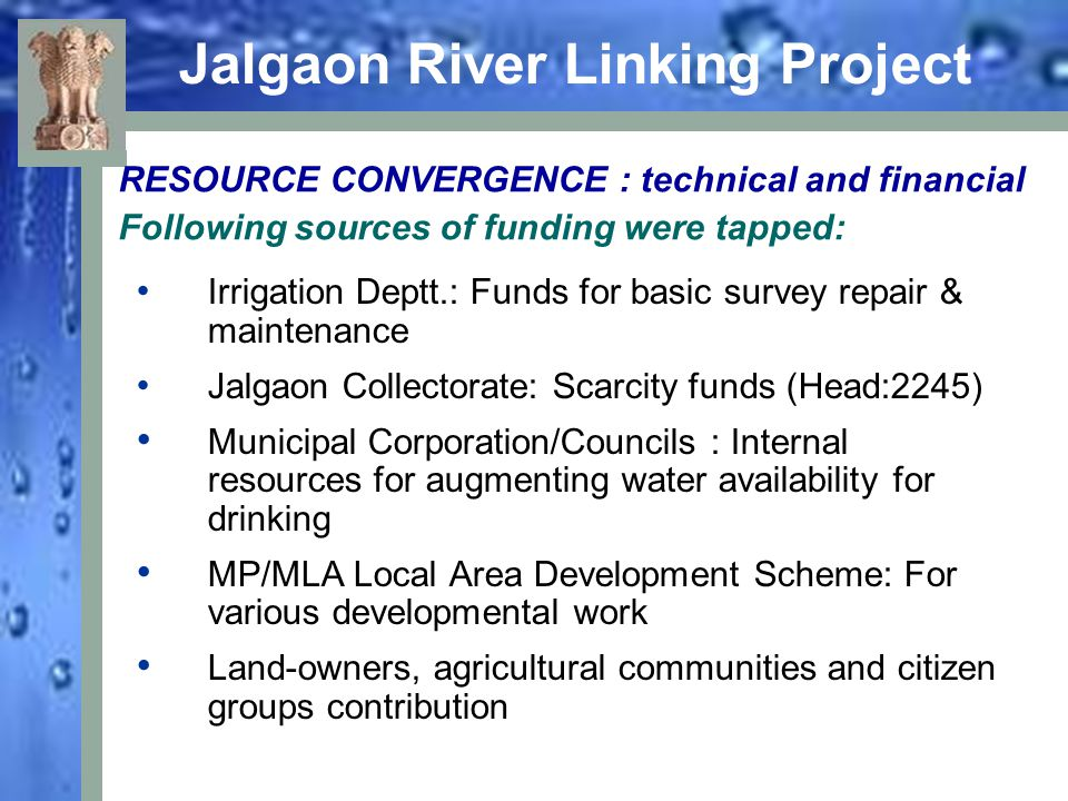 Jalgaon River Linking Project Irrigation Deptt.: Funds for basic survey repair & maintenance Jalgaon Collectorate: Scarcity funds (Head:2245) Municipa