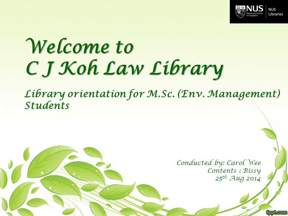 Introduction to C J Koh Law Library -History & collection NUS Library Portal Law databases– Lexis Singapore, LawNet, Hein Online Abbreviations & citations Finding journal articles Legal resources on web