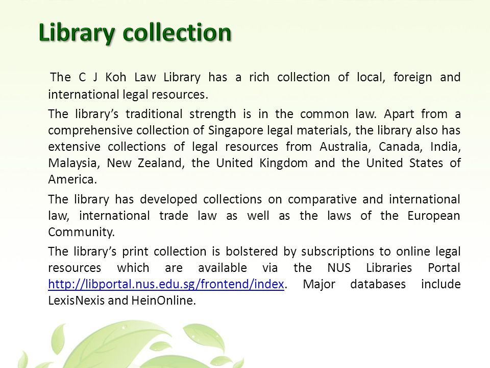 The C J Koh Law Library has a rich collection of local, foreign and international legal resources.