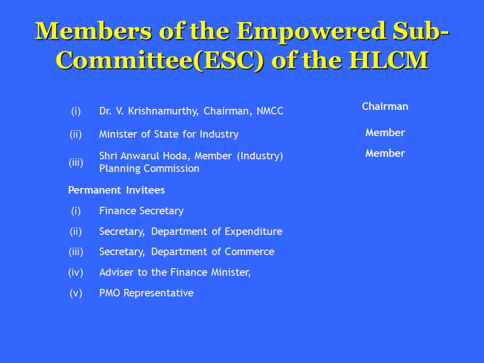 Members of the Empowered Sub- Committee(ESC) of the HLCM (i) Dr.