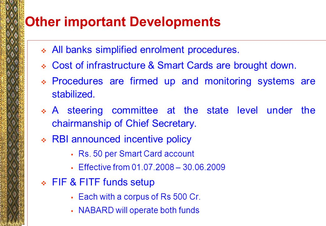 Other important Developments  All banks simplified enrolment procedures.
