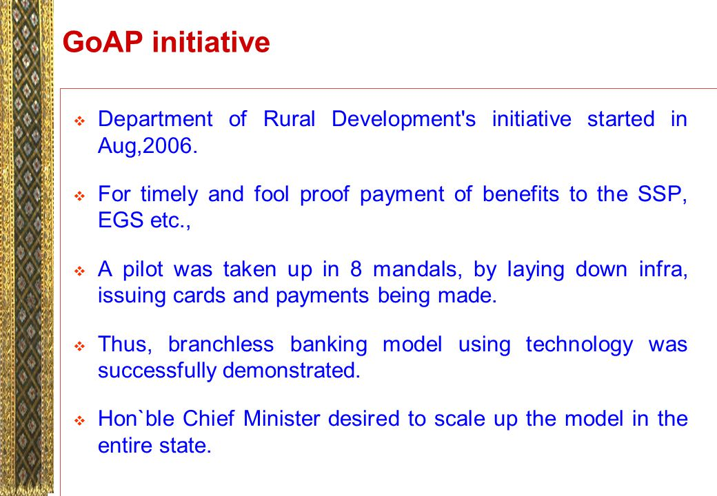 GoAP initiative  Department of Rural Development s initiative started in Aug,2006.
