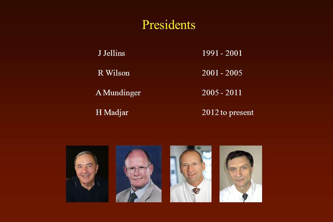 Presidents J Jellins 1991 - 2001 R Wilson 2001 - 2005 A Mundinger 2005 - 2011 H Madjar 2012 to present