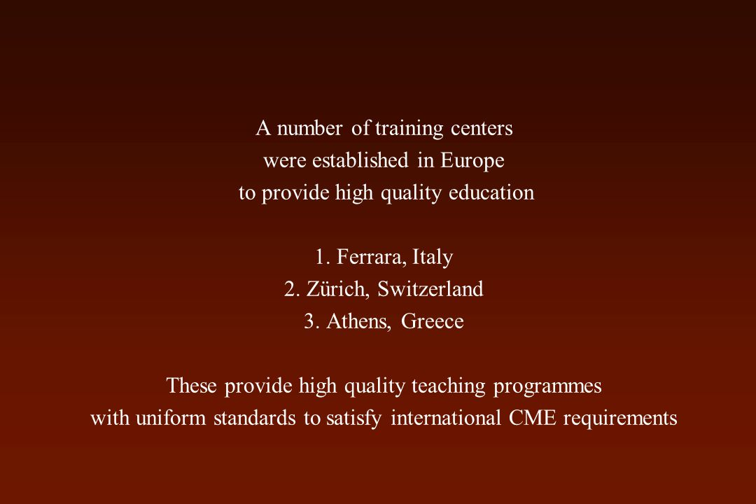 A number of training centers were established in Europe to provide high quality education 1.