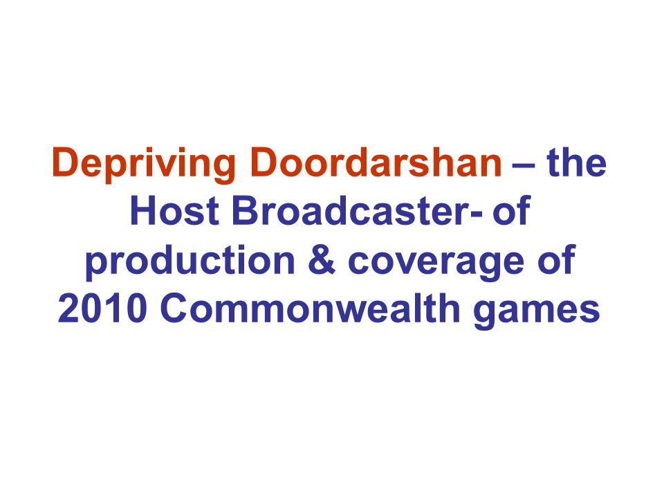 Prasar Bharati has invited Expression of Interest – Global Tender- for the production & coverage of commonwealth games to be held at Delhi in October 2010.
