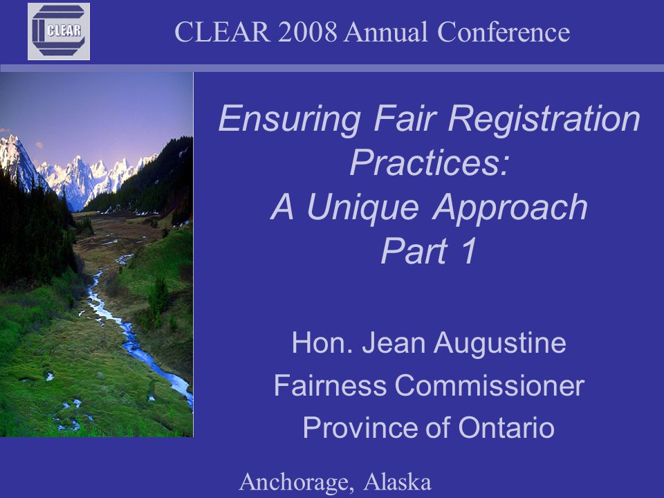 CLEAR 2008 Annual Conference Anchorage, Alaska Next Steps Analysis of regulatory bodies' yearly reports and audits Study of qualification assessment agencies Research about barriers faced by internationally trained individuals Guidance for analysis of registration requirements