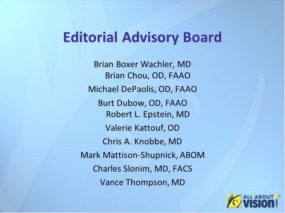 Editorial Advisory Board Brian Boxer Wachler, MD Brian Chou, OD, FAAO Michael DePaolis, OD, FAAO Burt Dubow, OD, FAAO Robert L.