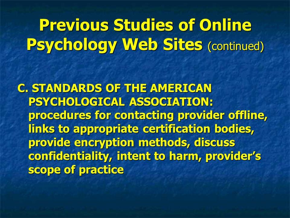 Previous Studies of Online Psychology Web Sites (continued) C.