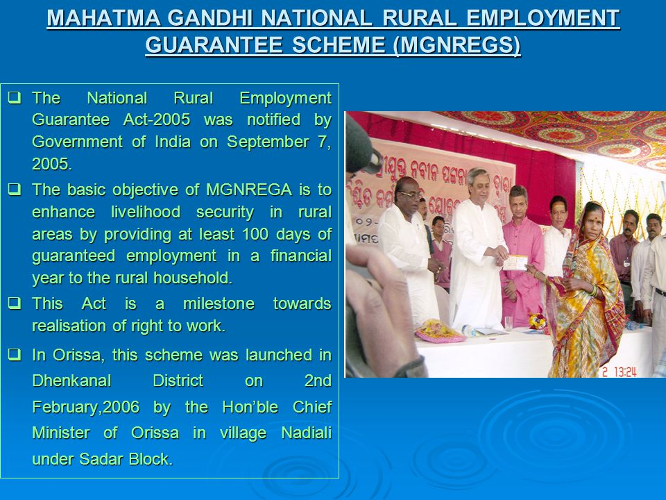 The National Rural Employment Guarantee Act-2005 was notified by Government of India on September 7, 2005.