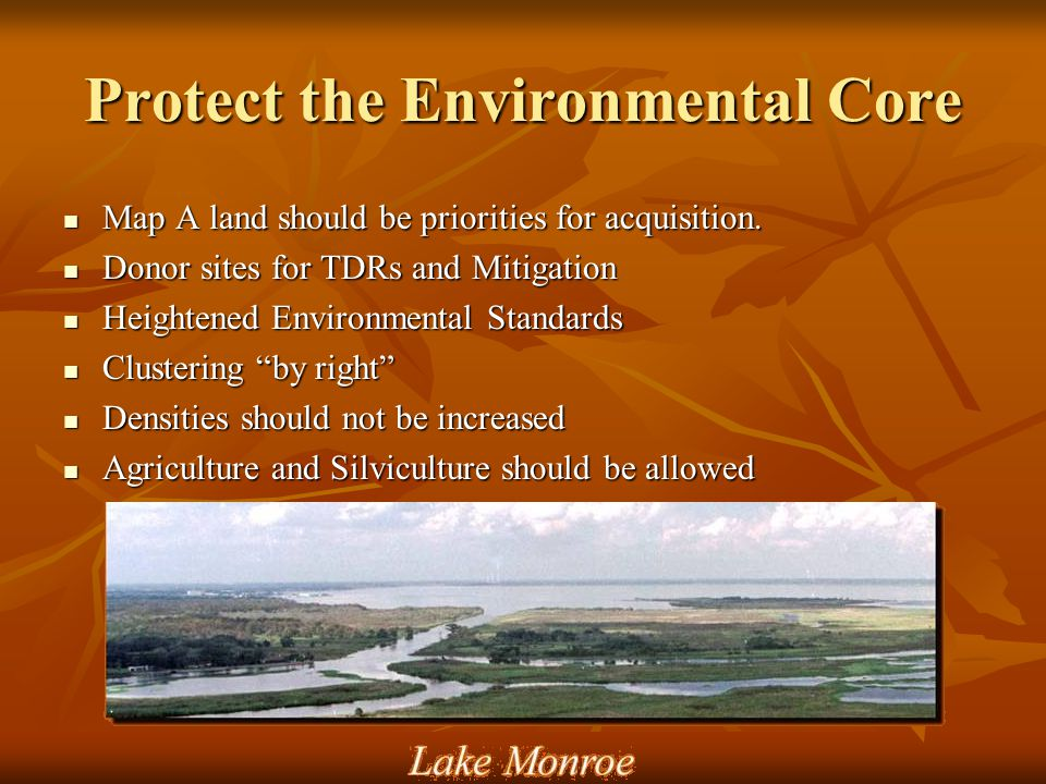 Protect the Environmental Core Map A land should be priorities for acquisition.