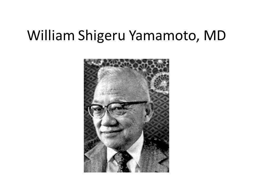 William Shigeru Yamamoto, MD